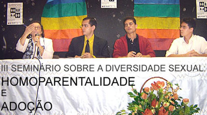 III Seminário sobre Diversidade Sexual: Homoparentalidade e Adoção